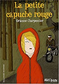 La petite capuche rouge par Orianne Charpentier