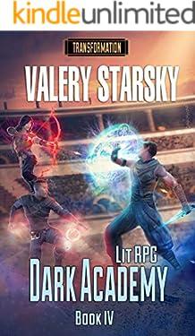 Dark Academy [Transformation. Book IV] LitRPG Series