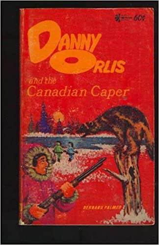Danny Orlis and the Canadian Caper