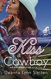 Kiss A Cowboy (Kiss A Cowboy Series Book One) (Volume 1)