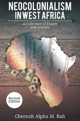 Read Online Neocolonialism in West Africa: A Collection of Essays and Articles pdf
