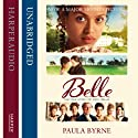 Belle: The True Story of Dido Belle Audiobook by Paula Byrne Narrated by Maggie Mash