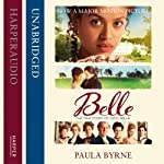 Belle: The True Story of Dido Belle | Paula Byrne