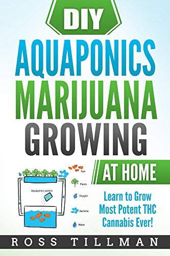 51KwavnFiLL - DIY  Aquaponics Marijuana Growing at Home: Learn to Grow Most Potent THC Cannabis Ever!