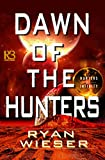 Dawn of the Hunters (Hunters of Infinity Book 3)