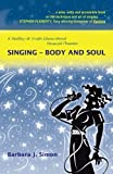 Singing - Body and Soul, Barbara J. Simon, 1475950330