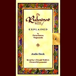 The Rubaiyat of Omar Khayyam Explained