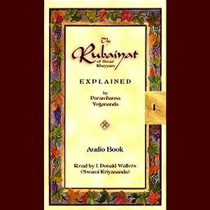 The Rubaiyat of Omar Khayyam Explained Audiobook