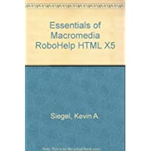 Essentials of Macromedia RoboHelp HTML X5 by Kevin A. Siegel (2004-03-03)