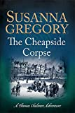 The Cheapside Corpse (Adventures of Thomas Chaloner)