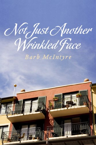 Book: Not Just Another Wrinkled Face by Barb McIntyre