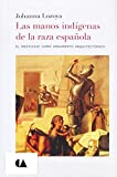 img - for MANOS INDIGENAS DE LA RAZA ESPA OLA, LAS book / textbook / text book