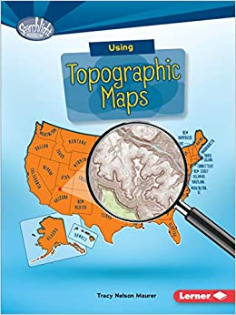 Using Topographic Maps Searchlight Books What Do You Know About