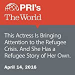 This Actress Is Bringing Attention to the Refugee Crisis. And She Has a Refugee Story of Her Own | Kieren Petersen