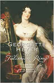 The Talisman Ring: Georgette Heyer: 9780099474395: Amazon.com: Books