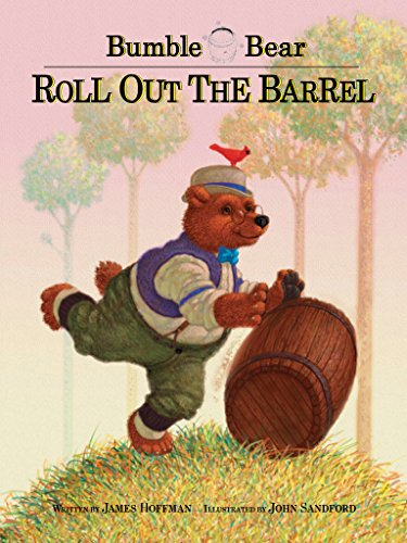 Bumble Bear: Roll Out the Barrel