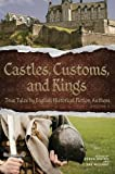 img - for Castles, Customs, and Kings: True Tales by English Historical Fiction Authors (Volume 2) book / textbook / text book