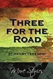 Three for the Road, Henry Tedeschi, 1420837036