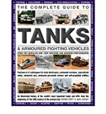 The Complete Guide to Tanks & Armored Fighting