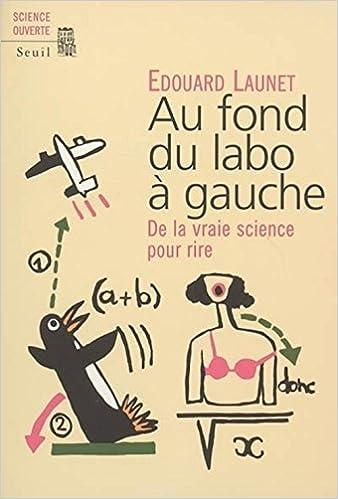 Au fond du labo à gauche : De la vraie science pour rire