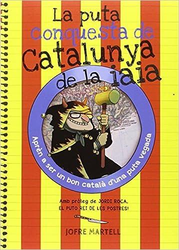 La puta conquesta de Catalunya de la iaia: 5 (Bridge): Amazon.es: Martell, Jofre, Mejan, Pere: Libros