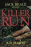 Killer Run, K. Mason, 1480092452