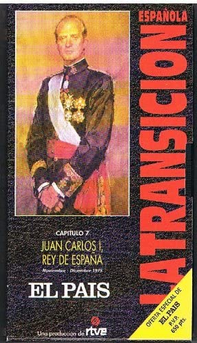 JUAN CARLOS I REY DE ESPAÑA (La Transicion Española): El Pais, rtve. Itziar Aldasoro, Elias Andres, Victoria Prego: Amazon.es: Amazon.es
