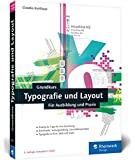 Grundkurs Typografie und Layout: Für Ausbildung, Studium und Praxis