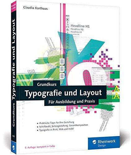 Grundkurs Typografie Und Layout Für Ausbildung Studium Und