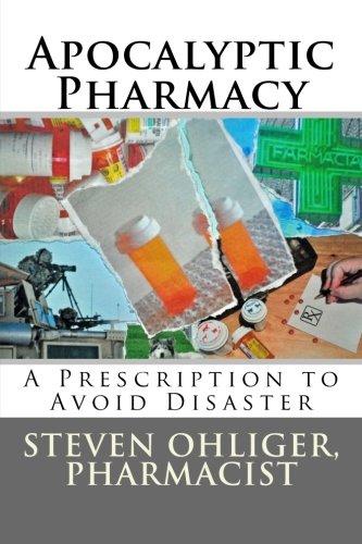 Apocolyptic Pharmacy: A Prescription to Avoid Disaster ebook