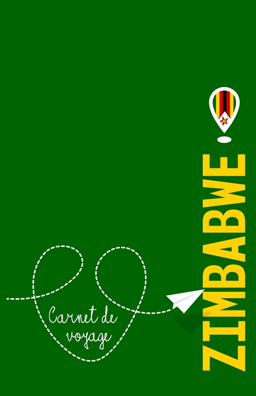 Carnet de voyage Zimbabwe: Agenda et journal du voyage ...