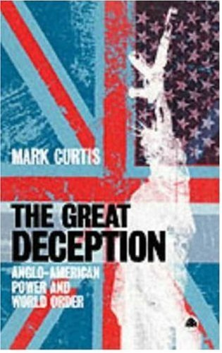 The Great Deception: Anglo-American Power and World Order (Secret Affairs Britains Collusion With Radical Islam)