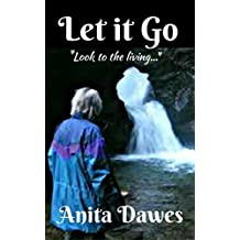 """Let it Go: """"Look to the Living..."""""""