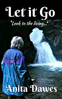 """Let it Go: """"Look to the Living..."""" by [dawes, anita]"""