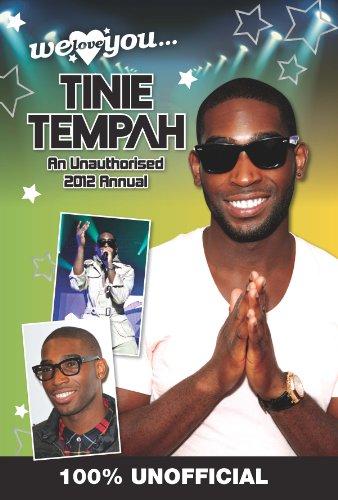 Tinie Tempah: We Love You... Tinie: An Unauthorised 2012 Annual - Tempah Tinie Style