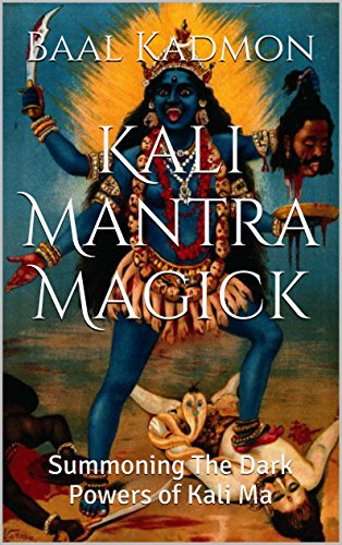 Kali Mantra Magick: Summoning The Dark Powers of Kali for sale  Delivered anywhere in USA