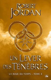 La Roue du Temps, Intégrale 4 : Un Lever de Ténèbres par Jordan