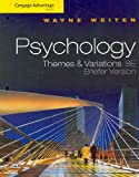 Cengage Advantage Books: Psychology : Themes and Variations, Briefer Edition, Weiten, Wayne, 0495813346