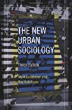 The New Urban Sociology, Mark Gottdiener and Ray Hutchison, 0813343186