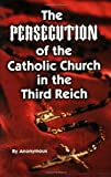Persecution of the Catholic Church in the Third Reich, Anonymous, 1589801377