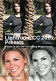 img - for Adobe Photoshop Lightroom CC 2015 Presets: A Guide To Over 340 Free Develop Module Presets book / textbook / text book