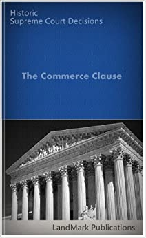 overview of the commerce clause Malone 1 project paper: the commerce clause executive summary this essay will examine the commerce clause, and give a detailed explanation of how it has evolved over the past several years, starting from the day it was established, up until the present.