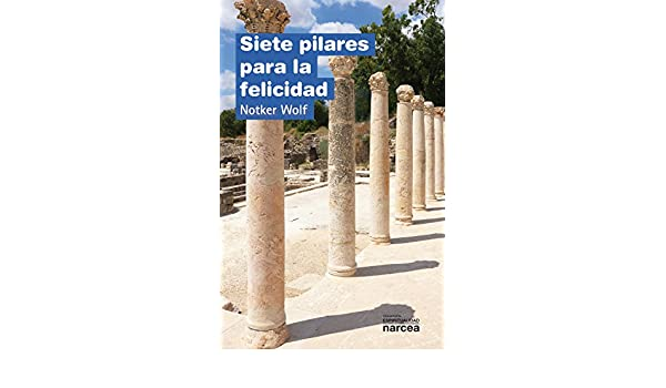 Siete pilares para la felicidad (Espiritualidad nº 296) (Spanish Edition) - Kindle edition by Notker Wolf. Religion & Spirituality Kindle eBooks ...