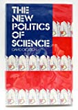 The New Politics of Science, David Dickson, 0394524047