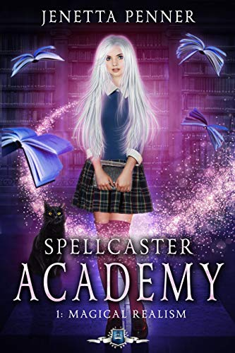 Spellcaster Academy: Magical Realism, Episode 1 by [Penner, Jenetta]