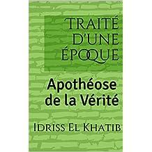 Traité d'une époque: Apothéose de la Vérité (French Edition)