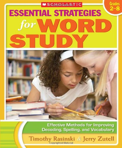 - Essential Strategies for Word Study: Effective Methods for Improving Decoding, Spelling, and Vocabulary