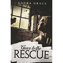 Grace to the Rescue: