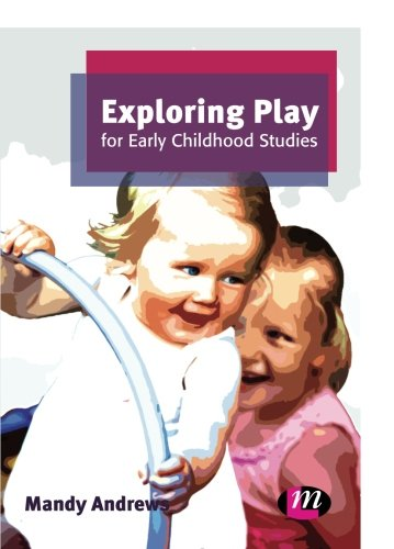 Exploring Play for Early Childhood Studies (Early Childhood Studies Series)