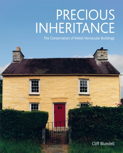 Precious Inheritance: The Conservation of Welsh Vernacular Buildings